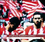 The XTRA: Atletico Madrid's Summer In 60 Seconds