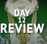 Wimbledon: Day 12 Review