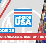 "beINSIDE USA (Episode 26) : ""Des Warriors vintage vs des Blazers bouillants"""
