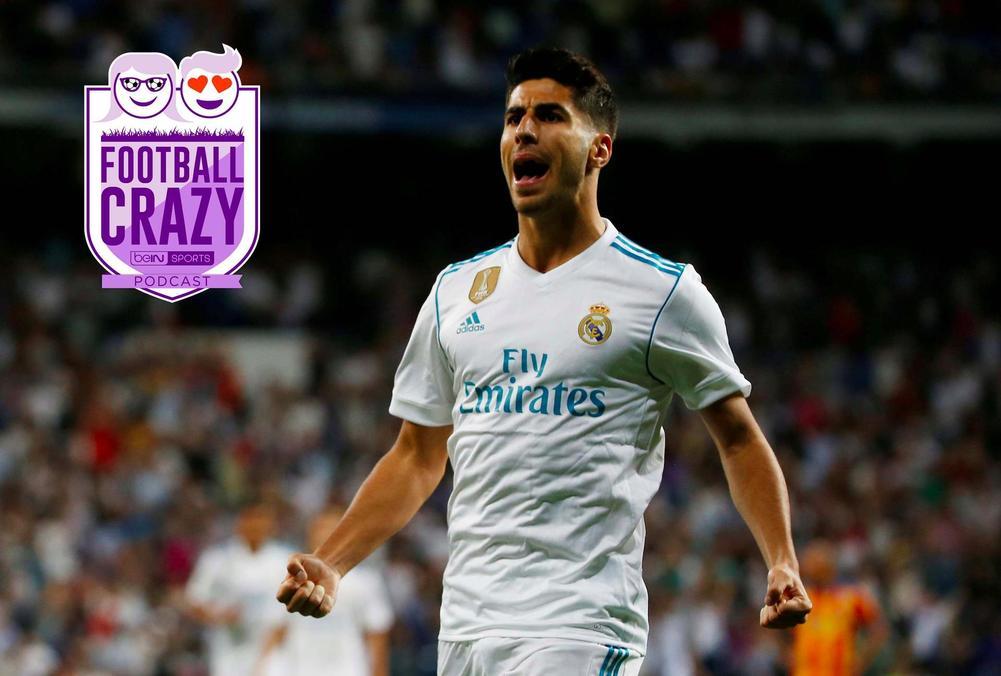 Asensio's Ascension - Football Crazy Episode 36