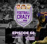 """Pitch Imperfect"" - Football Crazy Episode 68"