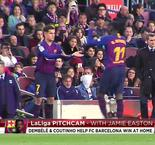 PitchCam: Dembele and Coutinho Help Barcelona To Home Win