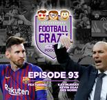 Messi Magic, Feli-zidane and the Griezmann Sequel - Football Crazy Podcast Episode 93