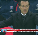 The XTRA: Emery's Time Up At PSG?