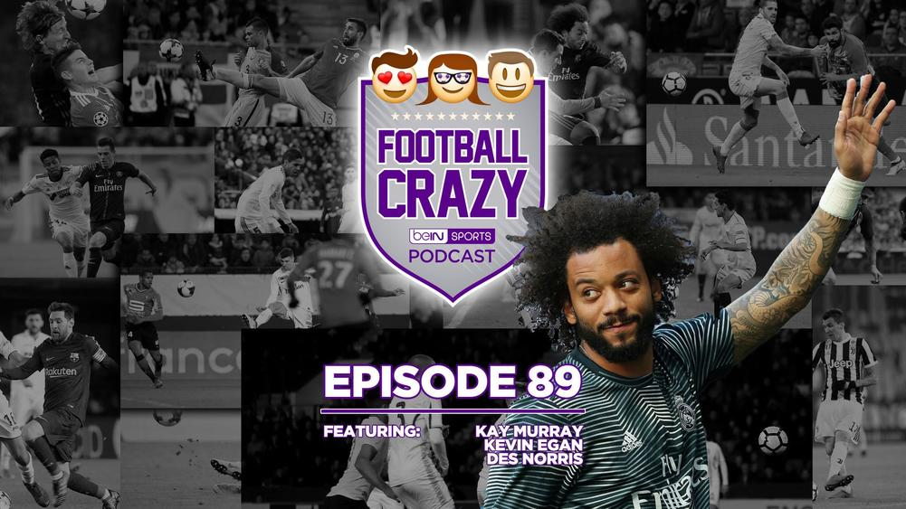 What To Do About Marcelo? - Football Crazy Podcast Episode 89