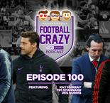 Maurizio 'The Underrated' Sarri Defies the Chelsea Doubters - Football Crazy Podcast Episode 100