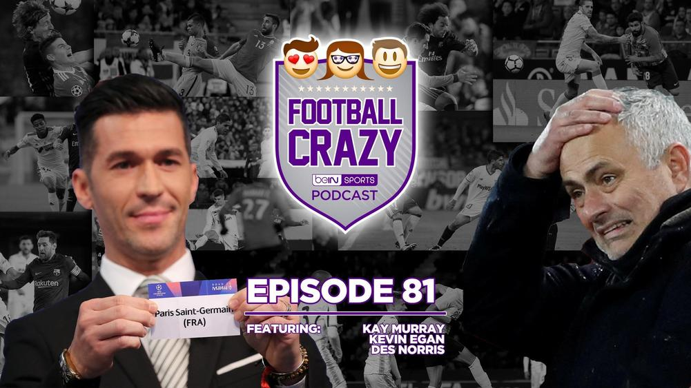 Champions League Last-16 Draw - Football Crazy Episode 81