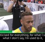 I'm used to being criticised for everything! - Neymar