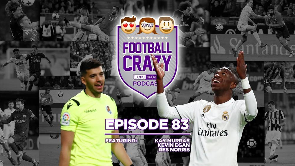 Madrid's 2019 Maelstrom - Football Crazy Podcast Episode 83