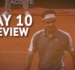 Day 10 Review - Nadal, Federer setup mouthwatering semi
