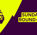 Premier League - Sunday Round-Up