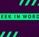 Week in words - week 34