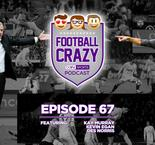 """You Can't Buy Class"" - Football Crazy Episode 67"
