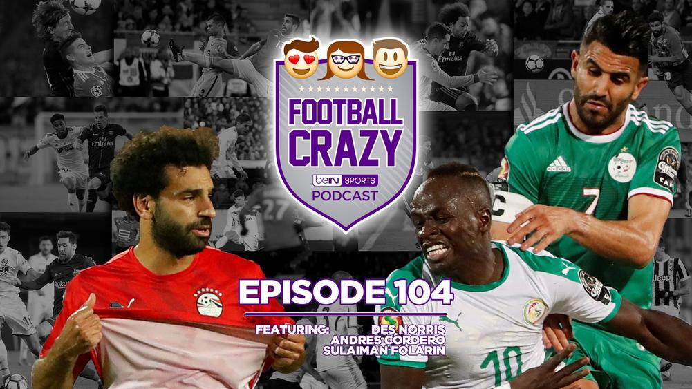 Football Crazy Podcast - AFCON Final Preview Edition