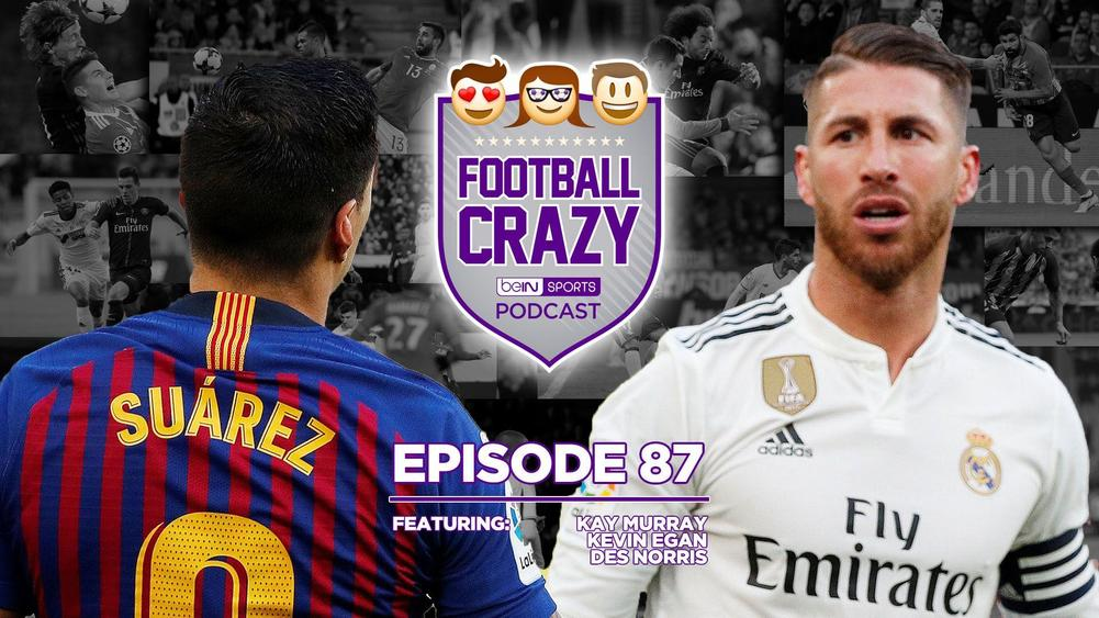 Three Clásicos in 25 Days!!! - Football Crazy Podcast Episode 87